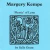 Margery Kempe – 'Mystic' of King's Lynn